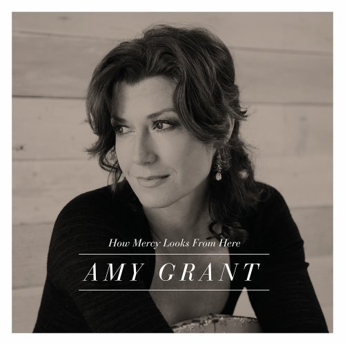 Amy Grant-How Mercy Looks From Here-Deluxe Edition-CD-FLAC-2013-PERFECT Download