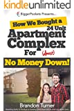 How We Bought a 24-Unit Apartment Building for (Almost) No Money Down: A BiggerPockets QuickTip Book