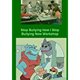 Stop Bullying Now / Stop Bullying Now Workshop ~ None