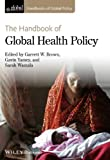 img - for The Handbook of Global Health Policy (HGP - Handbooks of Global Policy) book / textbook / text book