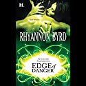 Edge of Danger (       UNABRIDGED) by Rhyannon Byrd Narrated by Lola Holiday