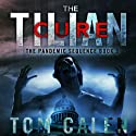 The Tilian Cure: Book Three of The Pandemic Sequence (       UNABRIDGED) by Tom Calen Narrated by Scott Aiello