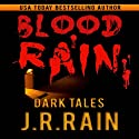 Blood Rain: 15 Dark Tales (       UNABRIDGED) by J. R. Rain Narrated by Susan Koch