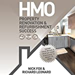 HMO: Property Renovation & Refurbishment Success | Nick Fox,Richard Leonard
