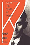 img - for Kafka: The Years of Insight book / textbook / text book