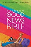 Rainbow Good News Bible: (GNB) by unknown (2004) Paperback unknown