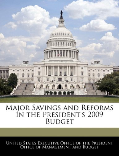 Major Savings and Reforms in the President's 2009 Budget