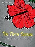 The Fifth Season: A Daughter-in-Law's Memoir of Caregiving