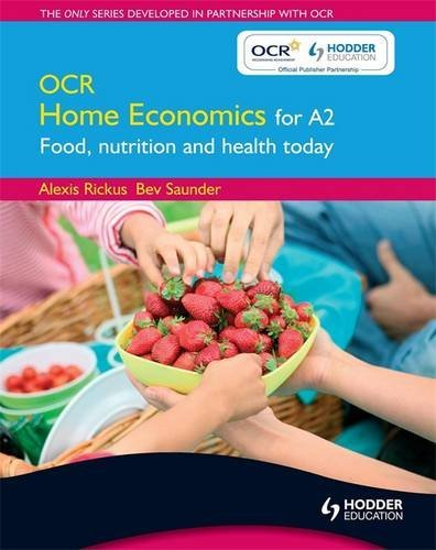 OCR Home Economics for A2: Food, Nutrition and Health Today (Ocr A2 Home Economics)