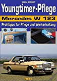 Youngtimer-Pflege Mercedes W 123. Profitipps für Pflege und Werterhaltung