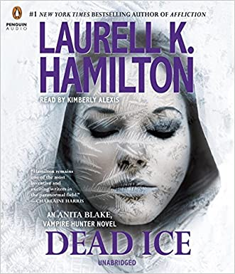 Dead Ice: An Anita Blake, Vampire Hunter Novel written by Laurell K. Hamilton