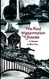Minh Xuan The Red Watermelon Seeds : A Memoir