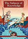 img - for The Salmon Of Knowledge (Ireland's Best known Stories In A Nutshell) (Volume 4) book / textbook / text book