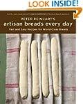 Peter Reinhart's Artisan Breads Every...