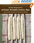 Peter Reinhart's Artisan Breads Every...
