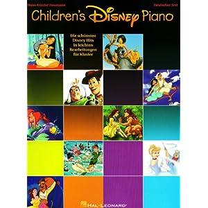 Children's Disney Piano: Die schönsten Disney Hits in leichten Bearbeitungen für Klavier
