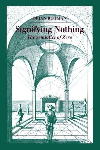 Signifying Nothing: The Semiotics of Zero