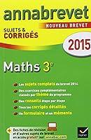 Annales Annabrevet 2015 Maths 3e: sujets et corrigés du brevet
