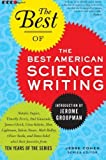 img - for The Best of the Best of American Science Writing (The Best American Science Writing) Paperback April 6, 2010 book / textbook / text book