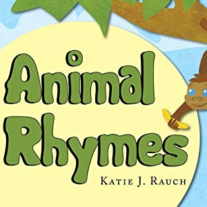 Animal Rhymes | [Katie J. Rauch]