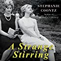 A Strange Stirring: 'The Feminine Mystique' and American Women at the Dawn of the 1960s (       UNABRIDGED) by Stephanie Coontz Narrated by Diane Cardea