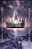 The Gray Wolf Throne (A Seven Realms Novel) (1423118251) by Chima, Cinda Williams