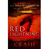 Red Lightning (Tales of the Brass Griffin Book 1) ~ C. B. Ash