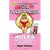 The Pink Pocket Poser: The Glamour Photographers Posing Guide ~ Nigel Holmes