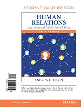 Human Relations: Interpersonal Job-Oriented Skills, Student Value Edition (12th Edition)