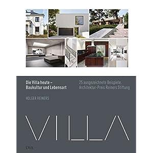 Die Villa heute - Baukultur und Lebensart: 25 ausgezeichnete Beispiele. Architekturpreis R