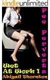 Pee Perverts: Wet at Work 1