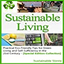 Sustainable Living: Practical Eco-Friendly Tips for Green Living and Self-Sufficiency in the 21st Century (       UNABRIDGED) by Sustainable Stevie Narrated by Darin D. Wolfe, Tracy Hundley
