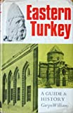 img - for Eastern Turkey: A Guide and History book / textbook / text book