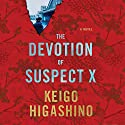 The Devotion of Suspect X (       UNABRIDGED) by Keigo Higashino, Alexander O. Smith Narrated by David Pittu