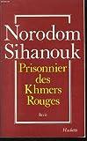 echange, troc prince Norodom Sihanouk, Simonne Lacouture - Prisonnier des Khmers rouges