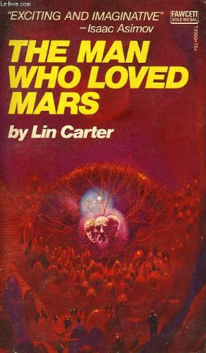 THE MAN WHO LOVED MARS., Lin. Carter