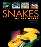 img - for Snakes of the World by Areste, Manuel, Cebrian, Rafael (2003) Hardcover book / textbook / text book