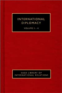 International Diplomacy (SAGE Library of International Relations) Iver B. Neumann and Halvard Leira