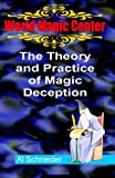 The Theory and Practice of Magic Deception