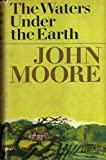 The Waters Under The Earth (0600553108) by MOORE, John