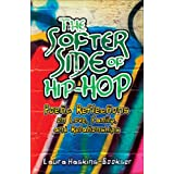 The Softer Side of Hip-Hop: Poetic Reflections on Love, Family, and Relationships