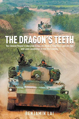 the-dragons-teeth-the-chinese-peoples-liberation-army-its-history-traditions-and-air-sea-and-land-ca