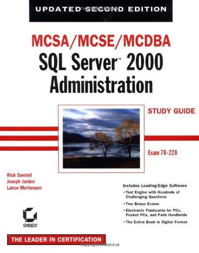 MCSA/MCSE/MCDBA: SQL Server 2000 Administration Study Guide: Exam 70-228