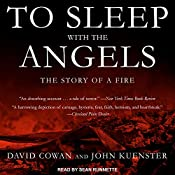 To Sleep with the Angels: The Story of a Fire | [David Cowan, John Kuenster]
