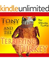 Tony and the Terrifying Thanksgiving Turkey (A Children's Chapter Book)