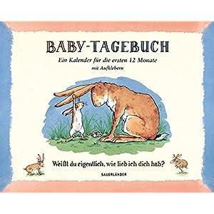 Baby-Tagebuch. Weißt du eigentlich, wie lieb ich dich hab?: Ein Kalender für die er
