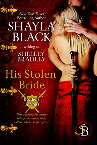 Shayla Black - His Stolen Bride (Brother in Arms Book 2)