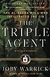 The Triple Agent: The al-Qaeda Mole who Infiltrated the CIA