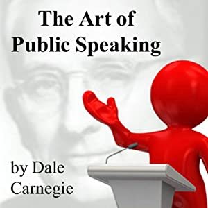 The Art of Public Speaking | [Dale Carnegie, J. Berg Esenwein (preface)]