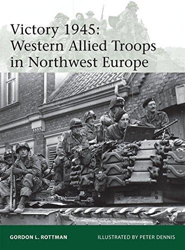 Victory 1945: Western Allied Troops in Northwest Europe (Elite)